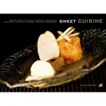 Sweet Cuisine by Frederic Bau, Jordi Roca and others Hardcover Book – English Edition